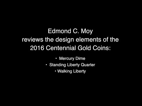 Edmund C  Moy reviews the design elements of the 2016 Centennial Gold Coins