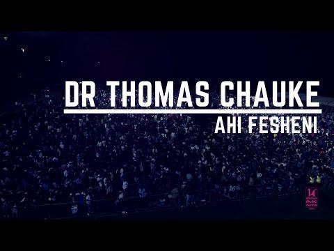 DR THOMAS CHAUKE - AHI FESHENI (XMA14)
