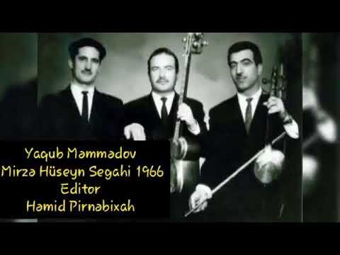 Yaqub Məmmədov - Mirzə Hüseyn Segahi 1966