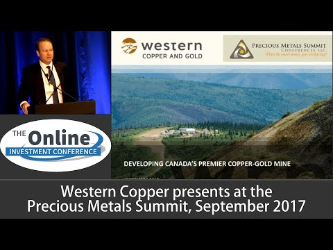 Western Copper and Gold Investor Presentation September 2017  Precious Metals Summit