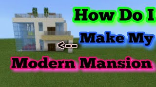How Do I Make My Modern House in Minecraft