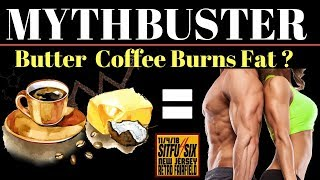 MYTHBUSTERS #5: Butter Coffee For Fat Loss