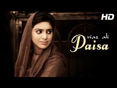 "Punjabi Song ""Paisa By Riaz Ali"" - Official Full Song - Punjabi Songs 2014 Latest"
