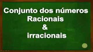 Conjuntos numéricos: Números racionais e irracionais