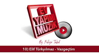 Febyo Tasel ft  Elif Tu  rkyilmaz - Vazgec  tim Resimi