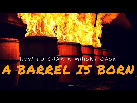 How to Char a Whisky Barrel
