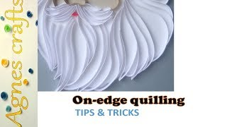 10+ tips and tricks on on-edge quilling technique: a must watch