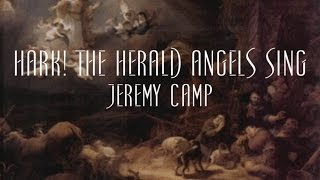 Hark! The Herald Angels Sing - Jeremy Camp