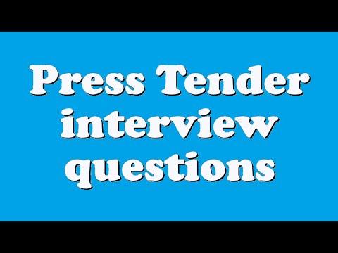 Press Tender interview questions