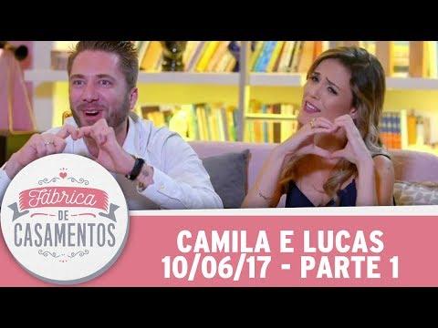 Fábrica De Casamentos | Camila E Lucas | Parte 1 (10/06/17)
