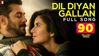 Dil Diyan Gallan - Full Song | Tiger Zinda Hai | Salman Khan | Katrina Kaif | Atif Aslam