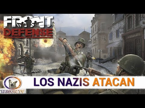 Front Defense, Los alemanes vienen ¡A sus puestos! - VR Realidad Virtual  Parte 1