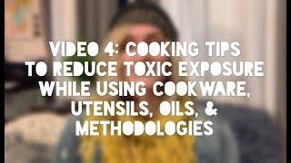 Video 4: Reducing exposure to toxins in food by using safer cooking methods