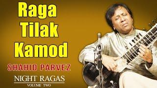 Raga Tilak Kamod   Shahid Parvez    (  Album: Night Ragas )