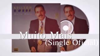 Baixar Adilson Rossi - Muito Mais (Single Oficial) Cd Muito Mais 1995