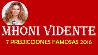Repeat youtube video 7 Predicciones Famosas 2016 - Mhoni Vidente