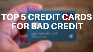Top 5 Credit Cards For Bad Credit - 2020