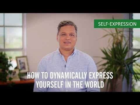 How to Dynamically Express Yourself in the World