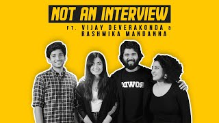 NOT AN INTERVIEW ft. Vijay Deverakonda & Rashmika Mandanna | Fully Mindvoice