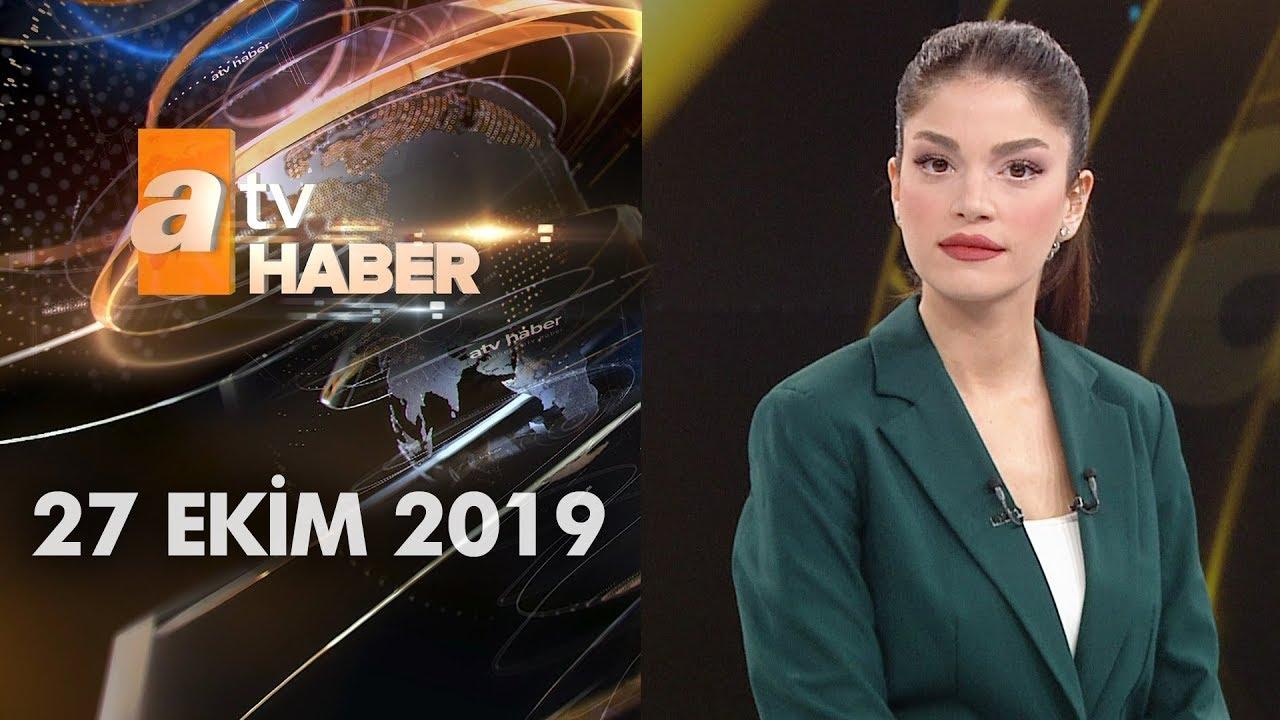 Atv Ana Haber | 27 Ekim 2019
