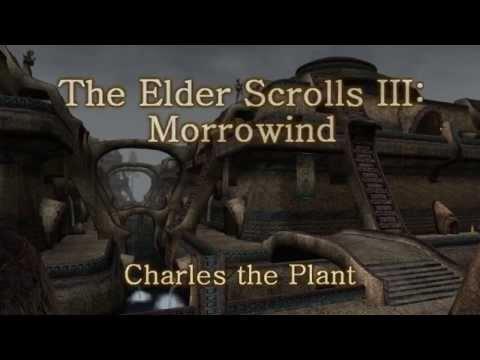 The Elder Scrolls III: Morrowind - Charles the Plant