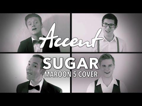 Accent - Sugar (Maroon 5 A Cappella Cover)