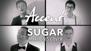 Accent - Sugar (Maroon 5 A Cappella Cover)