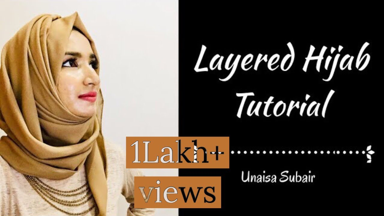 Layered Hijab Tutorial Hijab Style 2018 College Office Daily Wear Unaisa