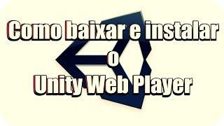Como baixar e instalar o Unity Web Player