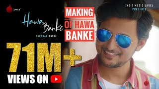 Making of Hawa Banke Song by Darshan Raval