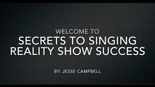 Secrets to Singing Reality Show Success pt 1