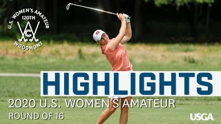 2020 U.S. Women's Amateur Highlights: Round of 16
