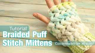 Today I share with you my braided puff stitch mitten design. I wanted to not only show you how to crochet this stitch, but also to be able to make it into something ...