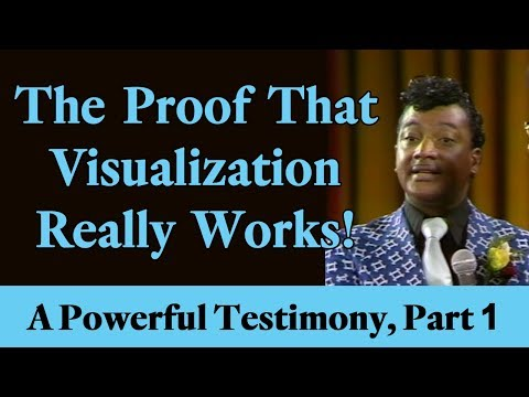 The Proof That Visualization Really Works! (A Powerful Law of Attraction Testimony, Part 1)