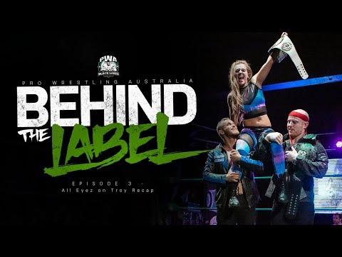 PWA Behind The Label Episode 3 - All Eyez On Troy Recap!