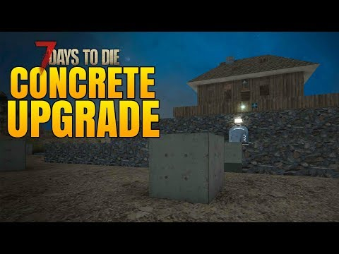 CONCRETE UPGRADE! - 7 Days to Die Alpha 16 Multiplayer Gameplay #43