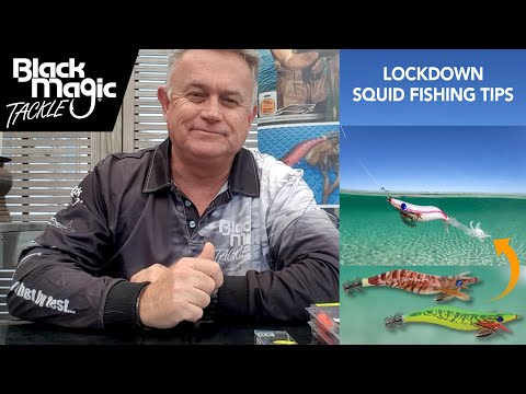 Black Magic Tackle - Lockdown Squid Fishing Tips