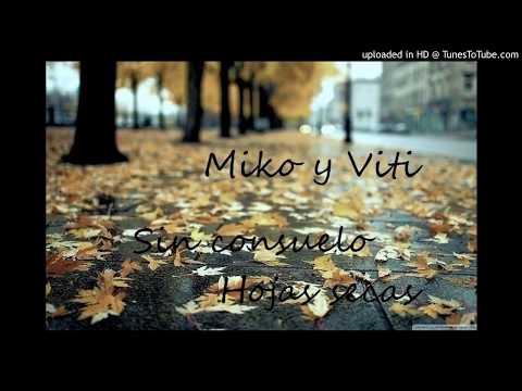 Sin consuelo - Miko y Viti