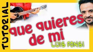 Como tocar QUE QUIERES DE MI de Luis Fonsi en Guitarra - Cover acordes correctos