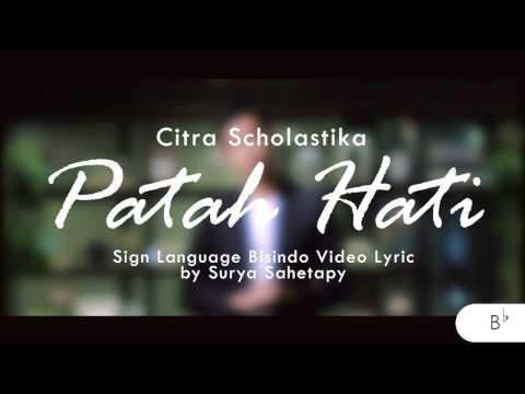 Citra Scholastika - Patah Hati Feat Surya Sahetapy (Official  Sign Language)