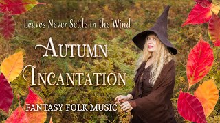Leaves Never Settle in the Wind - by Priscilla Hernandez (Celtic Autumn Incantation)