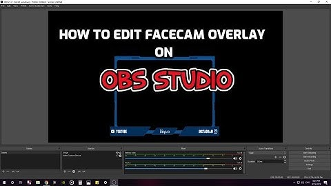 How to download and edit facecam overlay for obs studio