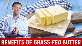 The Nutritional Benefits of Grass Fed Butter