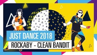 ROCKABYE - CLEAN BANDIT FT. SEAN PAUL & ANNE-MARIE | JUST DANCE 2018 Video