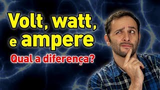 Qual a diferença entre volt, watt e ampere? #ManualMaker Aula 2, Vídeo 1