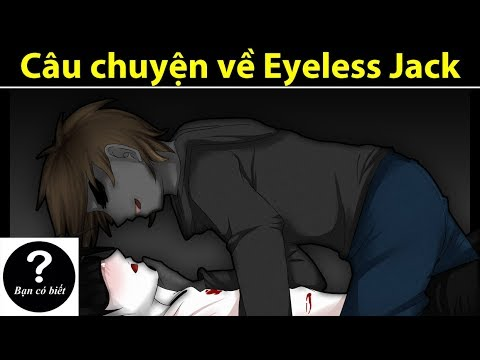 Câu chuyện về Eyeless Jack (phần 1) - Sự thật #33 || Bạn Có Biết?
