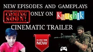 Channel Trailer| Cinematic Gameplay| New Videos Comming Soon| KAUSHIK |