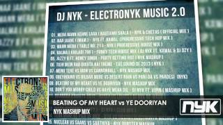 BEATING OF MY HEART vs YE DOORIYAN ( DJ NYK MASHUP MIX )