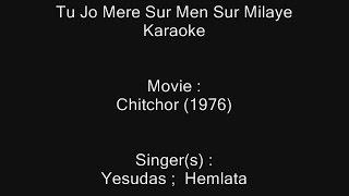 Tu Jo Mere Sur Men Sur Milaye - Karaoke - Chitchor (1976) - Yesudas ; Hemlata