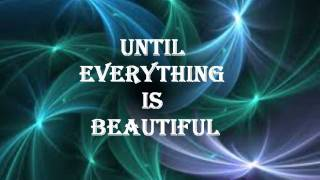 Kylie Minogue Everything Is Beautiful (With Lyrics)